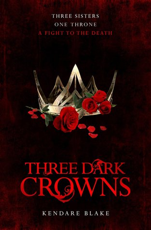 Three Dark Crowns (Three Dark Crowns #1) – Kendare Blake