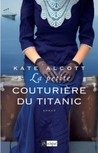 La petite couturière du Titanic by Kate Alcott
