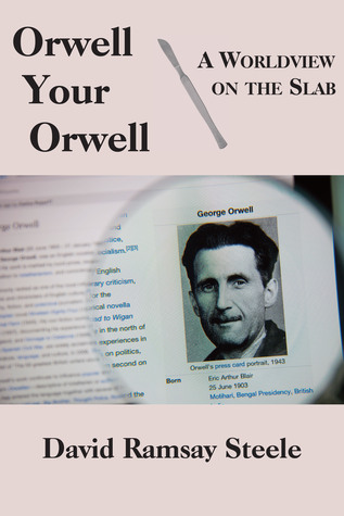 Orwell Your Orwell: A Worldview on the Slab