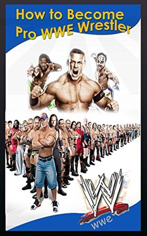 The NEW Complete Guide to: How To Become a Professional WWE Wrestler Game Cheats AND Guide with Tips & Tricks, Strategy, Walkthrough, Secrets, Download the game, Codes, Gameplay and MORE!