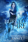 Burned by Fire (Blood & Magic, #3)