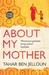About My Mother A Novel by Tahar Ben Jelloun