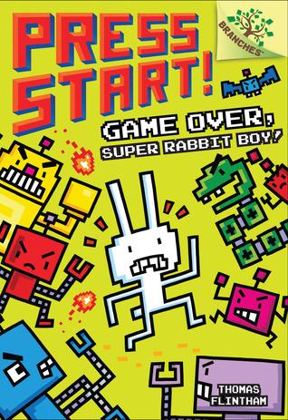 Game Over, Super Rabbit Boy! (Press Start! #1)