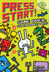 Game Over, Super Rabbit Boy! (Press Start! #1)