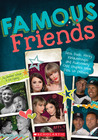Famous Friends: Best Buds, Rocky Relationships, and Awesomely Odd Couples from Past to Present