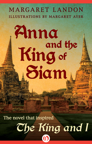 Anna and the King of Siam by Margaret Landon