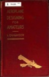 Aeroplane Designing for Amateurs by Victor Lougheed