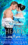 To Win a Scoundrel's Heart by Kristen  McLean
