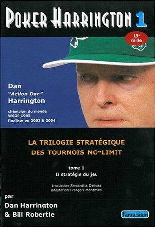 Poker Harrington 1:  La Trilogie Stratégique des Tournois No-Limit