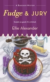Fudge and Jury by Ellie Alexander