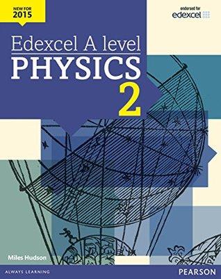 Edexcel A level Physics Student Book 2 (Edexcel A Level Science (2015))