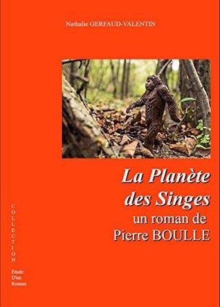 La Planète des singes - étude d'un roman: Fiche de lecture et analyse de l'oeuvre