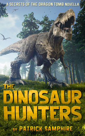 The Dinosaur Hunters: A Secrets of the Dragon Tomb Novella