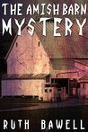 The Amish Barn Mystery by Ruth Bawell