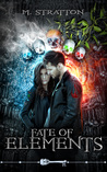 Fate of Elements by M.   Stratton