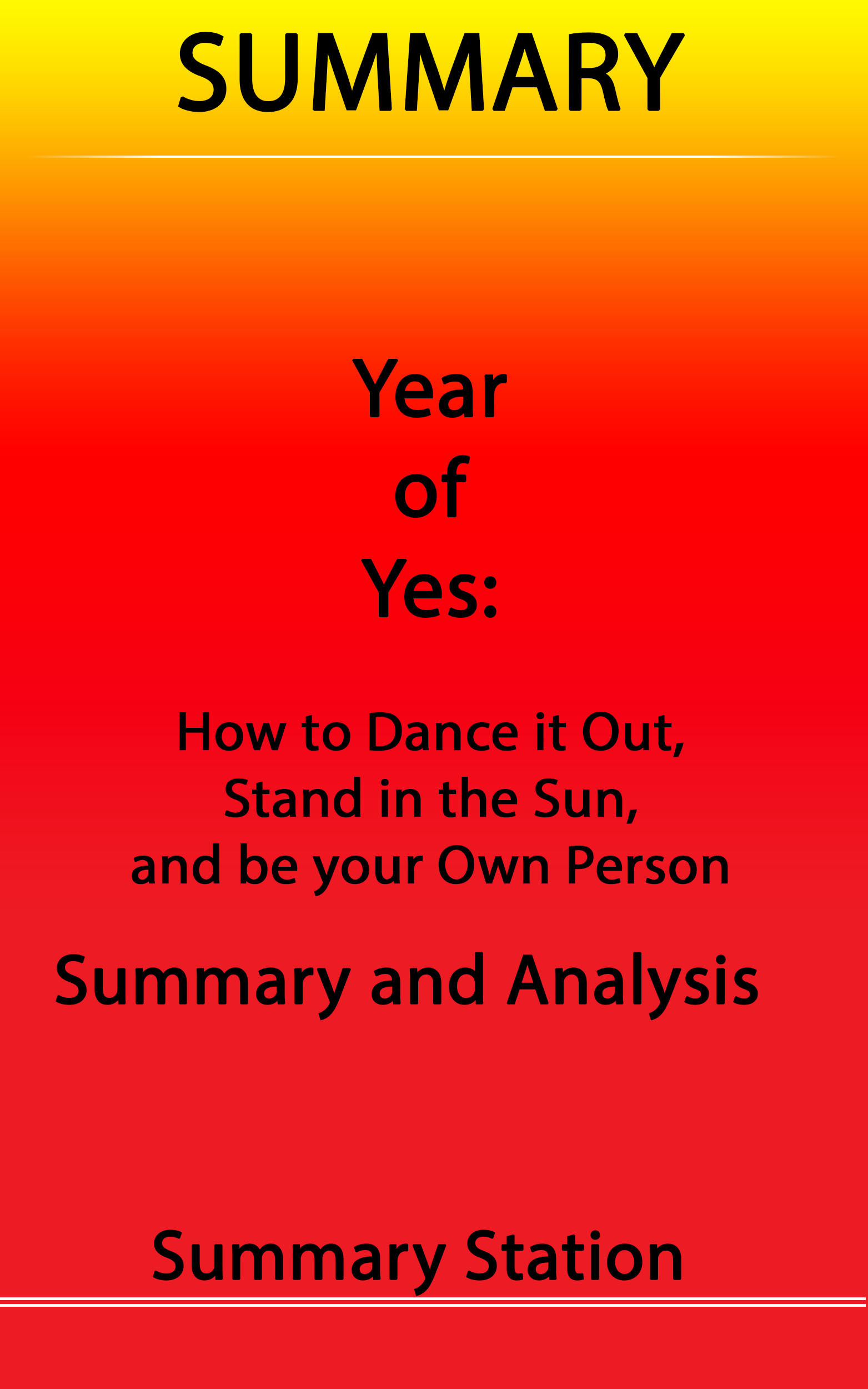 Year of Yes: How to Dance It Out, Stand In the Sun and Be Your Own Person | Summary