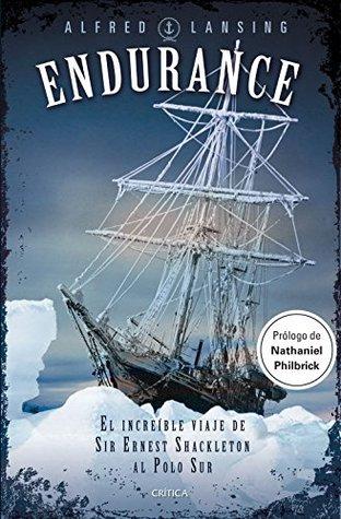 Endurance: El increíble viaje de Sir Ernest Shackleton al Polo Sur