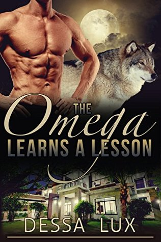 the-omega-learns-a-lesson-m-m-m-m-m-m-m-werewolf-pack-romance
