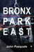 Bronx Park East: Chaos Insanity and Tragedy