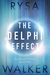 The Delphi Effect by Rysa Walker