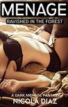 MENAGE: Ravished in the Forest (First Time Public Humiliation, Submissive Female, Voyeur, Younger White Woman, Older Men, MFM ) A Dark Fantasy