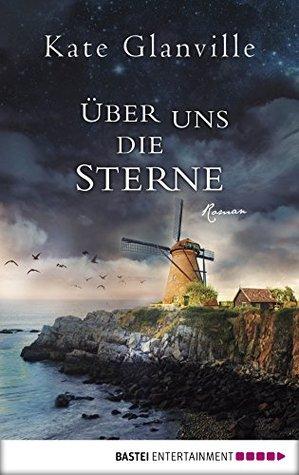 Über uns die Sterne: Roman