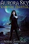 True North (Aurora Sky: Vampire Hunter, #6)