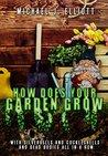 How Does Your Garden Grow? by Michael J. Elliott