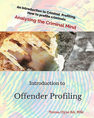 An Introduction to Offender Profiling: Analysing the Criminal Mind