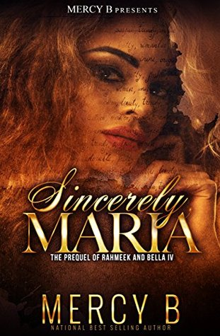 Sincerely Maria: The Prequel of RahMeek and Bella IV