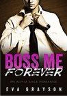 Boss Me Forever (An Alpha Male Romance) (Boss Me, #3)