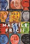 Măștile fricii by Camelia Cavadia