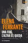 Una fuig, l'altra es queda by Elena Ferrante