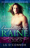 Caught Up In Raine by L.G. O'Connor