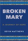 Broken Mary: A Jo...