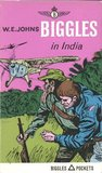 Biggles in India by W.E. Johns