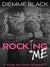 Rocking Me (Rokk Me Hard #1)