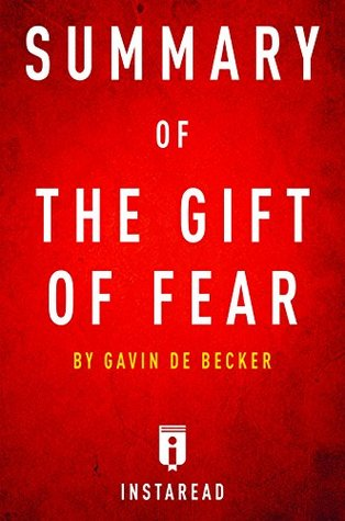 Summary of The Gift of Fear: by Gavin de Becker | Includes Analysis