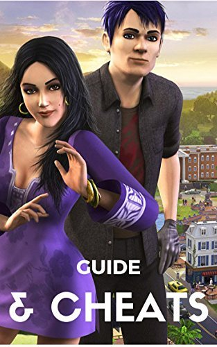 The NEW Complete Guide to: Sims 3 Game Cheats AND Guide with Tips & Tricks, Strategy, Walkthrough, Secrets, Download the game, Codes, Gameplay and MORE!