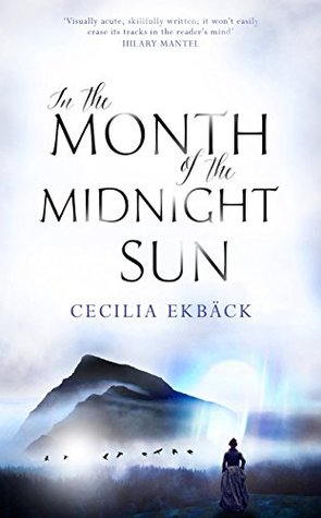 In the Month of the Midnight Sun by Cecilia Ekbäck