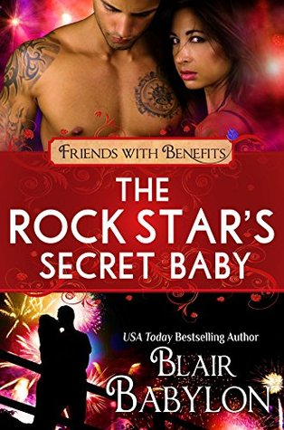 The Rock Stars Secret Baby (Rock Stars in Disguise: Cadell) (Friends With Benefits): A Contemporary Rock Star Romance (Billionaires in Disguise)