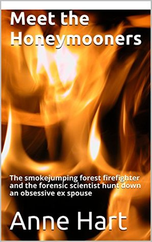 Meet the Honeymooners: The smokejumping forest firefighter and the forensic scientist hunt down an obsessive ex spouse