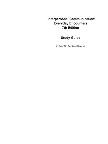 Interpersonal Communication: Everyday Encounters, textbook by Julia T Wood--Study Guide
