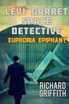Levi Garret, Space Detective: Euphoria Epiphany