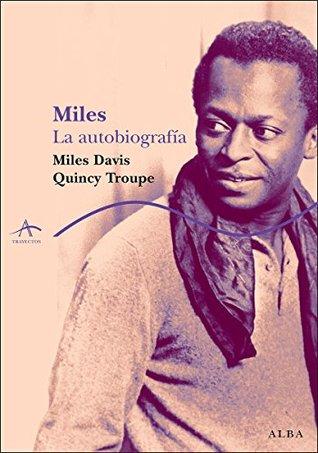 Ebook Miles. La autobiografía by Miles Davis PDF!