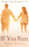 If You Run (Bright Park Romance, #1)