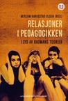 Relasjoner i pedagogikken - I lys av Baumans teorier by Mirjam Harkestad Olsen