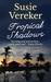 Tropical Shadows by Susie Vereker