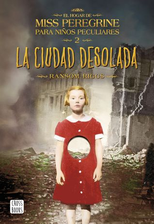 La ciudad desolada (Miss Peregrine's Peculiar Children, #2)