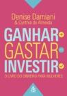 Ganhar, Gastar, Investir by Denise Damiani